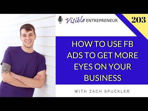 203 | ZACH SPUCKLER | How To Use FB Ads To Get More Eyes On Your Business