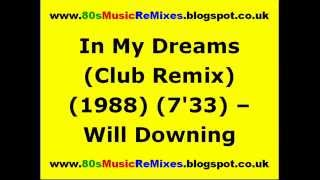 In My Dreams (Club Remix) - Will Downing