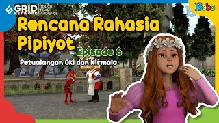 Dongeng Anak - Rencana Rahasia Pipiyot Episode 6 - Petualangan Oki Nirmala - Fairy Tales