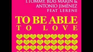 Скачать T Tommy Blas Marin Antonio Jimenez Feat Lerene To Be Able To Love Javi Reina Remix