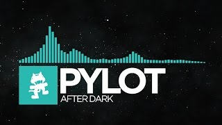 [Indie Dance] - PYLOT - After Dark [Monstercat Release]