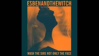 Esben and the Witch - Slow wave