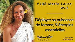#108 Marie-Laure Will : Déployer sa puissance de femme avec 9 énergies essentielles