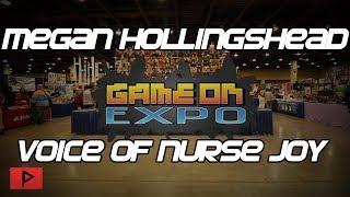 Megan Hollingshead - The Voice of Nurse Joy | Game On Expo 2019