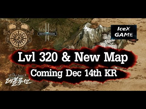 Lineage 2 Revolution lvl 320 & New Maps Coming this Dec 14th ( KR )