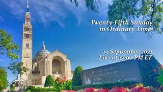 Twenty-Fifth Sunday in Ordinary Time - September 19, 2021