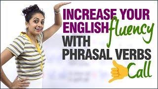 Improve your English Fluency with Phrasal Verbs. | Speak Fluent English | Spoken English Lessons