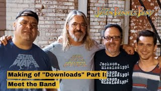 Making of Downloads from the Universe Part I:  Meet the Band