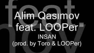 Alim Qas�mov ft LOOPer (prod. by LOOPer & Toro) - �nsan
