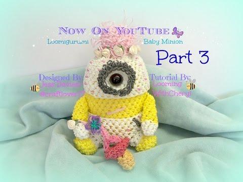 Rainbow Loom BABY Minion- Part 3 of 4 - Loomigurumi / Amigurumi Hook Only Лумигуруми