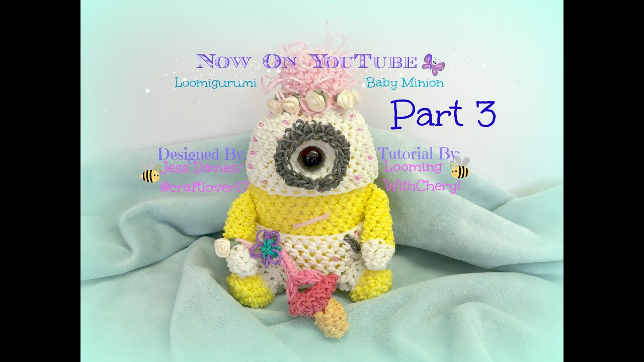 Rainbow Loom BABY Minion- Part 3 of 4 - Loomigurumi ...