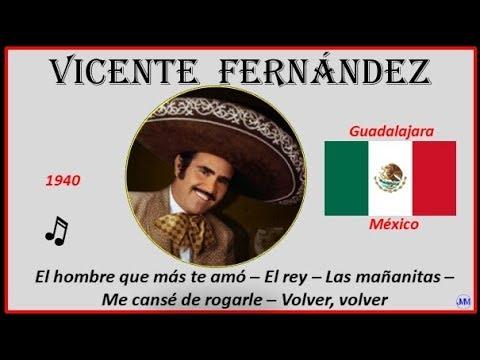 Fernández, Vicente (1940) Guadalajara(México) El Rey-Las Mañanitas-Me Cansé De Rogarle-Volver Volver