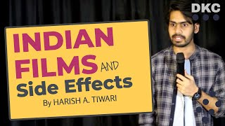 INDIAN FILMS AUR SIDE EFFECTS | STAND-UP COMEDY | DKC | HARISH A TIWARI