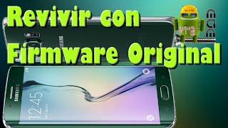 Revivir Samsung Galaxy S6/S5/S4/S3/S2 Con Firmware Original