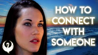 The Connection Process - How To Connect With Someone -Teal Swan-