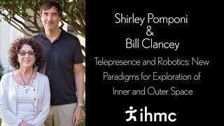 Shirley Pomponi & Bill Clancey: Telepresence and Robotics