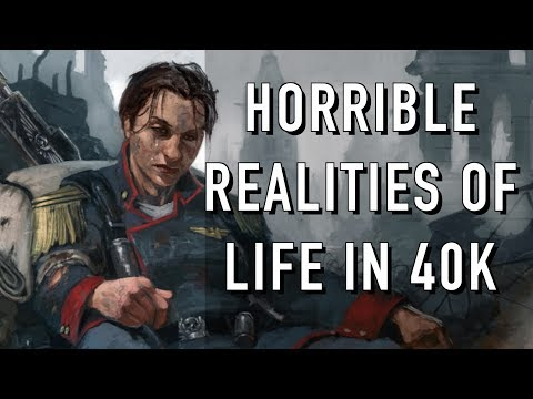Horrible Realities of Daily Life of an Imperial Citizen Warhammer 40K