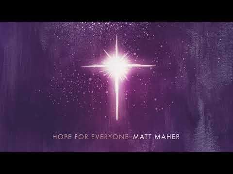 Matt Maher - Hope For Everyone (Official Audio)