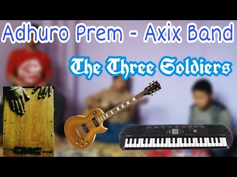 Adhuro Prem - Axix Band Cover  The Three Soldiers 