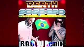 Berth - Sospeso (R.A.G. DJ Remix) Eder ItaloDance 2013