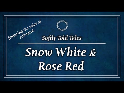 ASMR | Softly Spoken Stories ♢ Snow White & Rose Red (A Bedtime Story for Relaxation & Sleep)
