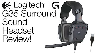 Logitech G35 Surround Sound Gaming Headset Review!