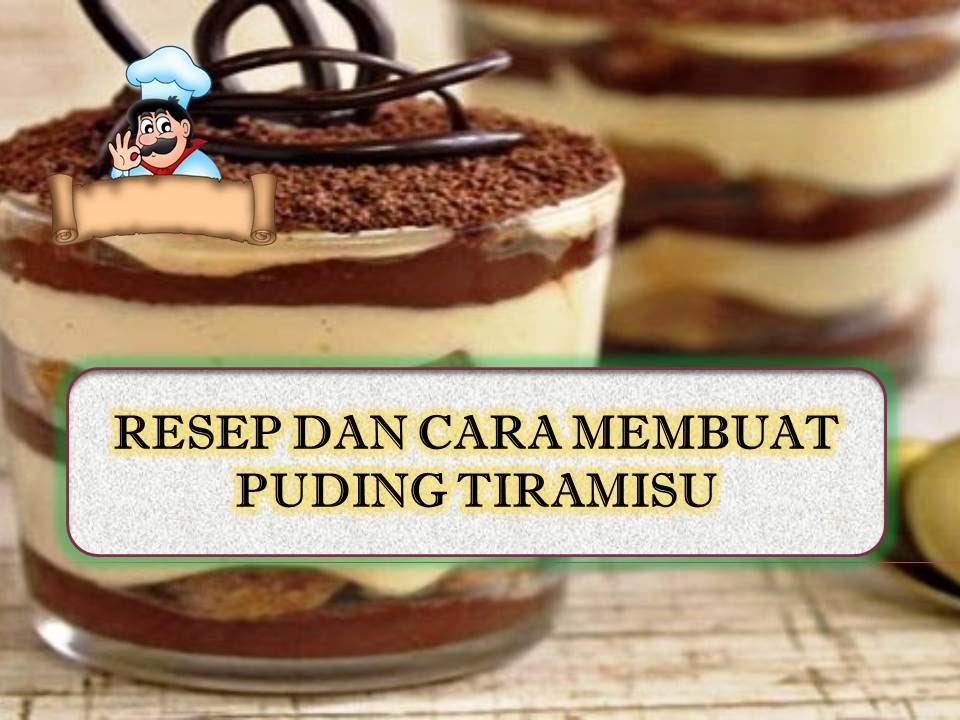 Resep Cake Tiramisu Jtt: RESEP DAN CARA MEMBUAT PUDING TIRAMISU SEDERHANA