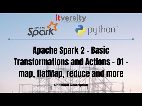 Apache Spark 2 - Basic Transformations And Actions - 01 - Map, FlatMap, Reduce And More