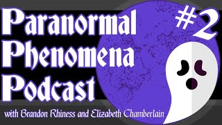 Episode 2 - Paranormal Phenomena Podcast