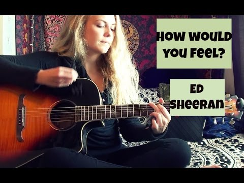 how-would-you-feel?--ed-sheeran-easy-guitar-tutorial
