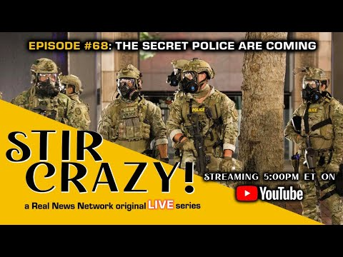 Stir Crazy! Episode #68: The Secret Police Are Coming