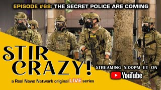 Stir Crazy! Episode #68: The Secret Police Are Coming