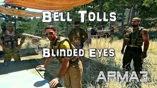 ARMA 3 BELL TOLLS Blinded Eyes by Ted_Hou 100% Original gameplay