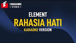 Rahasia Hati - Element (Karaoke)