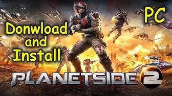 How to Download and Install Planetside 2 - Free2Play [PC]