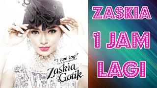 Video ZASKIA GOTIK - 1 JAM LAGI (DANGDUT TERBARU 2017) download MP3, 3GP, MP4, WEBM, AVI, FLV Februari 2018