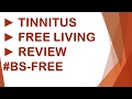 ►► IN DEPTH Tinnitus Free Living Review. DONT BUY Tinnitus Free Living Guide YET. Here's WHY