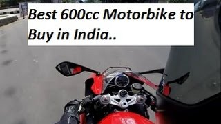 My Opinion - Best 600cc Motorbike to Buy in India.