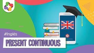 Present Continuous - Inglés - Educatina