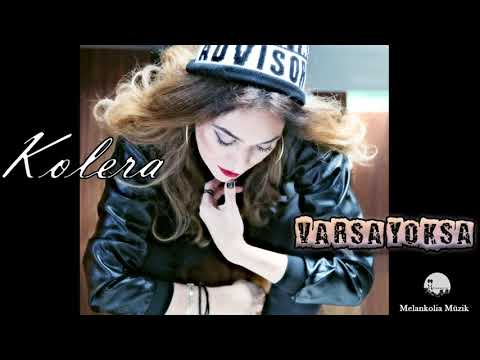 Kolera - Varsa Yoksa (Official Audio)