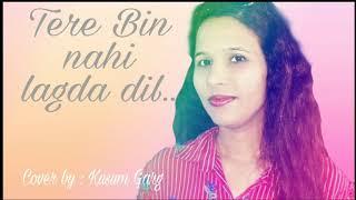 Tere Bin nahi lagda dil | Simmba | Cover by Kusum Garg