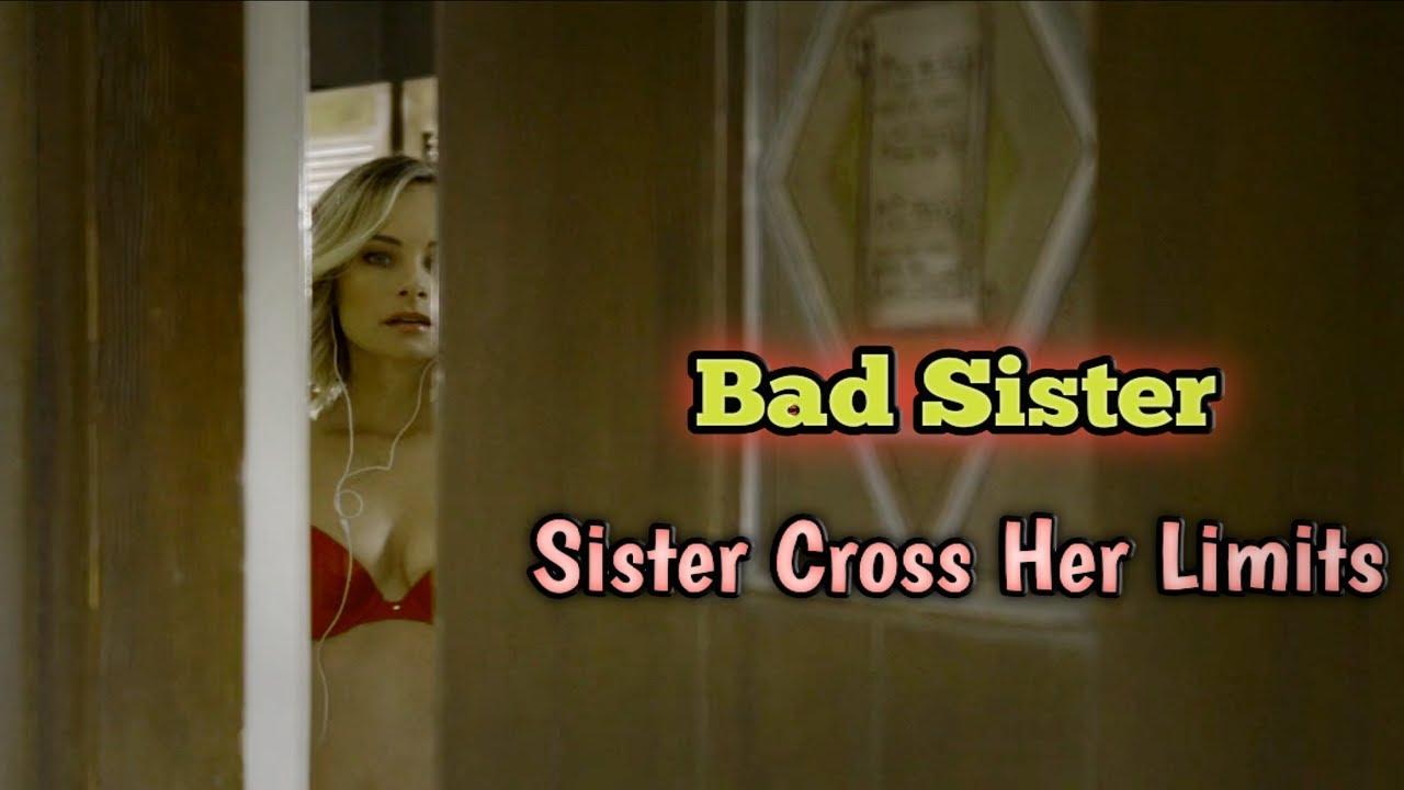 Download Bad Sister (2015) Full Movie in Hindi | Bad Sister Full movie Explained in Hindi