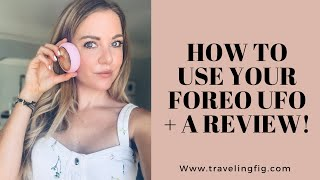 How to Use your Foreo UFO Face Mask Device & a Review!