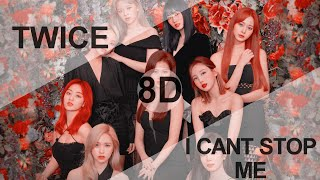 Download TWICE(트와이스)– I CAN'T STOP ME [8D USE HEADPHONE] 🎧