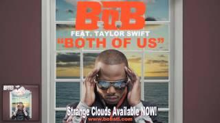 Video B.o.B  Both Of Us ft  Taylor Swift Audio download MP3, 3GP, MP4, WEBM, AVI, FLV Agustus 2018