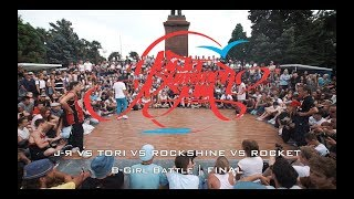 J Я VS TORI VS ROCKSHINE VS ROCKET B Girl Battle | FINAL