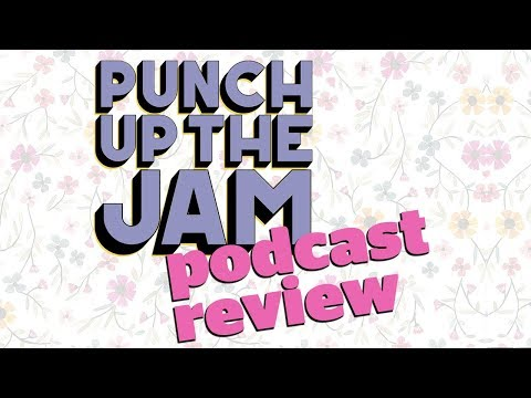 Punch Up The Jam - Podcast Review