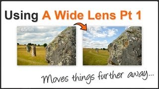 Get the best from your Wide Angle Lens (PT1)