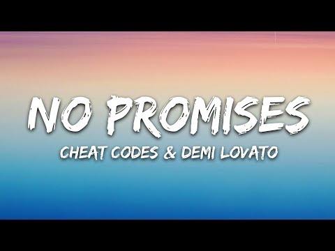 Cheat Codes – No Promises Lyrics 🎵 ft Demi Lovato