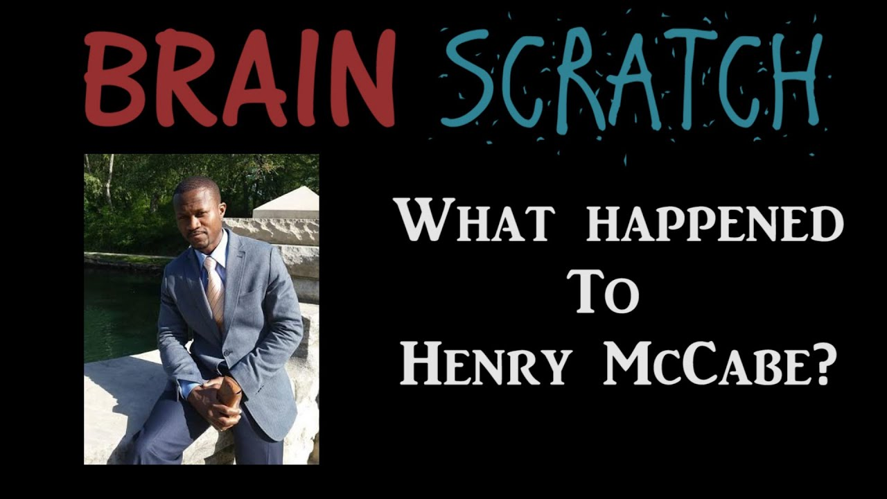 BrainScratch: What Happened to Henry McCabe